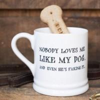 Mutts and Moggies Nobody Loves Me Like My Dog Mug